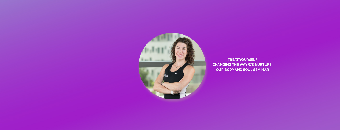 Treat Yourself - Changing the Way we Nurture our Body and Soul Seminar